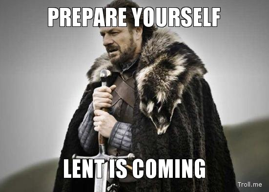 Lent is coming